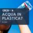 acqua nelle bottiglie di plastica. no grazie.